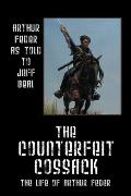 The Counterfeit Cossack: The Life of Arthur Feder