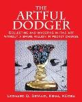 Artful Dodger : Collecting and Investing in Fine Art Without a Spare Million in Pocket Change