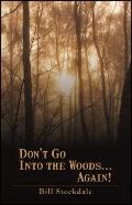 Don't Go Into the Woods...Again!