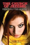 Church of Jezebel : Hijacking the Gospel