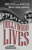 Hollywood Lives: Movie Stars in the Golden Age, Their Own Stories