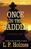 Once in the Saddle: A Western Story (Five Star Western Series)