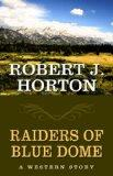 Raiders of Blue Dome: A Western Story (Five Star Western Series)