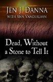 Dead, Without a Stone to Tell It (Five Star Mystery Series)