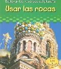 Usar Las Rocas/ Using Rocks