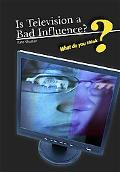 Is Television a Bad Influence?