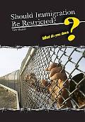 Should Immigration Be Restricted?