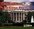 La Casa Blanca/ the White House