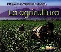 La Agricultura/ Farming