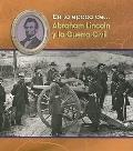 Abraham Lincoln Y La Guerre Civil/ Abraham Lincoln and the Civil War
