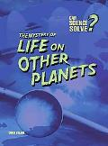 The Mystery of Life on Other Planets