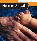 Human Growth (My World of Science (2nd Edition))