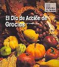 El Dia de Accion de Gracias / Thanksgiving Day (Historias De Fiestas / Holiday Histories) (S...