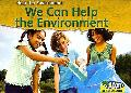 We Can Help the Environment (Help the Enivonment: Read-Aloud)