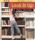 Look It Up: Finding Information (Our World of Information)