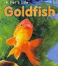 Goldfish: (2nd Edition) (A Pet's Life)