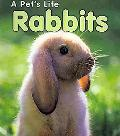Rabbits: (2nd Edition) (A Pet's Life: Heinemann First Library)