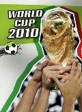 World Cup 2010: An Unauthorized Guide (The World Cup)