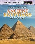 What Did the Ancient Egyptians Do for Me? (Heinemann Infosearch: Linking the Past and Present)