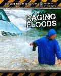 Raging Floods (Awesome Forces of Nature)