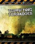 Terrifying Tornadoes (Awesome Forces of Nature)