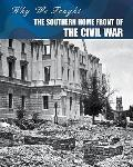 The Southern Home Front of the Civil War (Why We Fought: the Civil War)