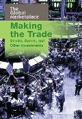 Making the Trade: Stocks, Bonds, and Other Investments