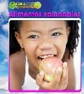 Alimentos saludables (Healthy Food) (La Salud Y El Estado Fisico / Health and Fitness) (Span...