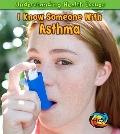 I Know Someone with Asthma (Heinemann First Library)