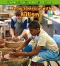 I Know Someone with Autism (Heinemann First Library)