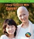I Know Someone with Cancer (Heinemann First Library)