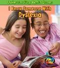 I Know Someone with Dyslexia (Heinemann First Library)