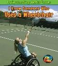 I Know Someone Who Uses a Wheelchair (Heinemann First Library)