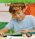 I Know Someone with ADHD (Heinemann First Library: Understanding Health Issues)