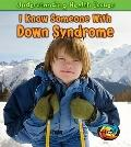I Know Someone with Down Syndrome (Heinemann First Library: Understanding Health Issues)