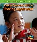 I Know Someone with a Hearing Impairment (Heinemann First Library: Understanding Health Issues)