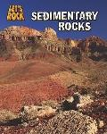 Sedimentary Rocks (Heinemann Infosearch: Let's Rock)