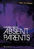 Coping with Absent Parents (Real Life Issues)