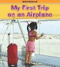 My First Trip on an Airplane (Heinemann Read and Learn: Growing Up)
