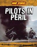 Pilots in Peril (War Stories)