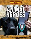 Animal Heroes (War Stories)