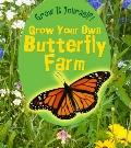 Grow Your Own Butterfly Farm (Grow It Yourself!)