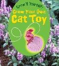 Grow Your Own Cat Toy (Heinemann First Library)