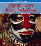 Masks and Face Painting (Heinemann Read and Learn: Start With Art)