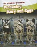 Producing Dairy and Eggs (The Technology of Farming)
