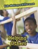 Helping Others (Kids Making a Difference)