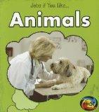 Animals (Jobs If You Like...)