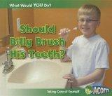 Should Billy Brush His Teeth?: Taking Care of Yourself (What Would You Do?)