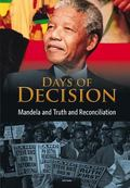 Days of Decision : Mandela and Truth and Reconciliation