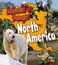 Animals in Danger in North America (Heinemann First Library: Animals in Danger)